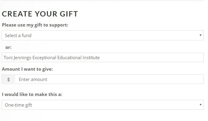 How to Donate: Select the second field and type in Toni Jennings Exceptional Educational Institute
